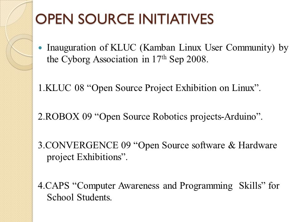 OPEN SOURCE INITIATIVES Inauguration of KLUC (Kamban Linux User Community) by the Cyborg Association in 17 th Sep 2008.