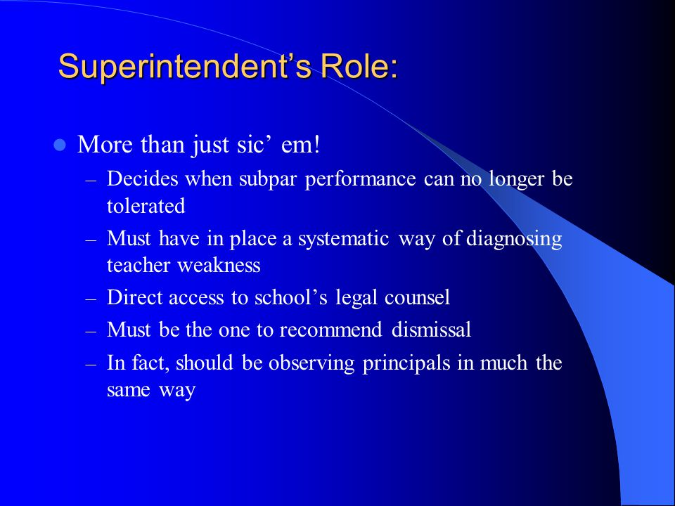 Superintendent's Role: More than just sic' em.
