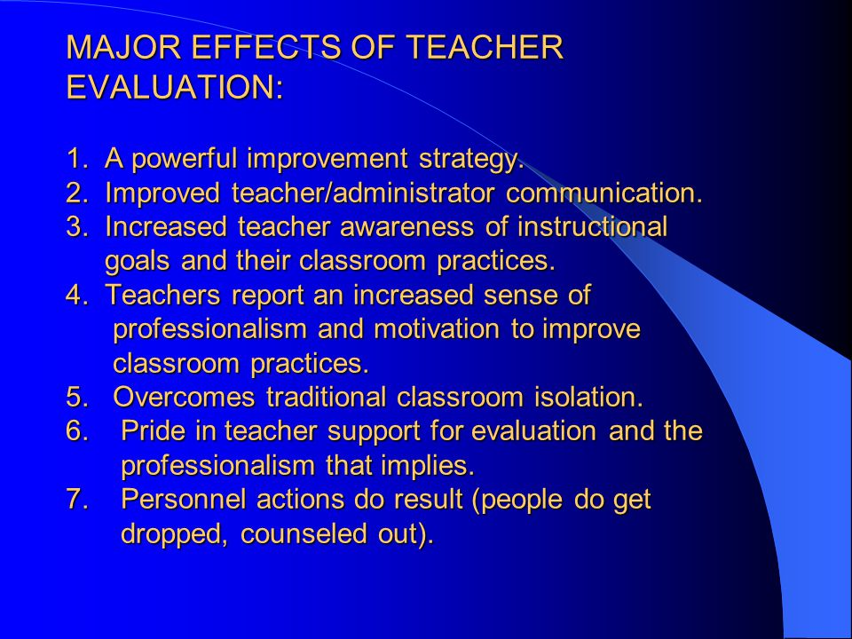 MAJOR EFFECTS OF TEACHER EVALUATION: 1. A powerful improvement strategy.