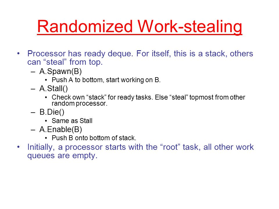 Randomized Work-stealing Processor has ready deque.