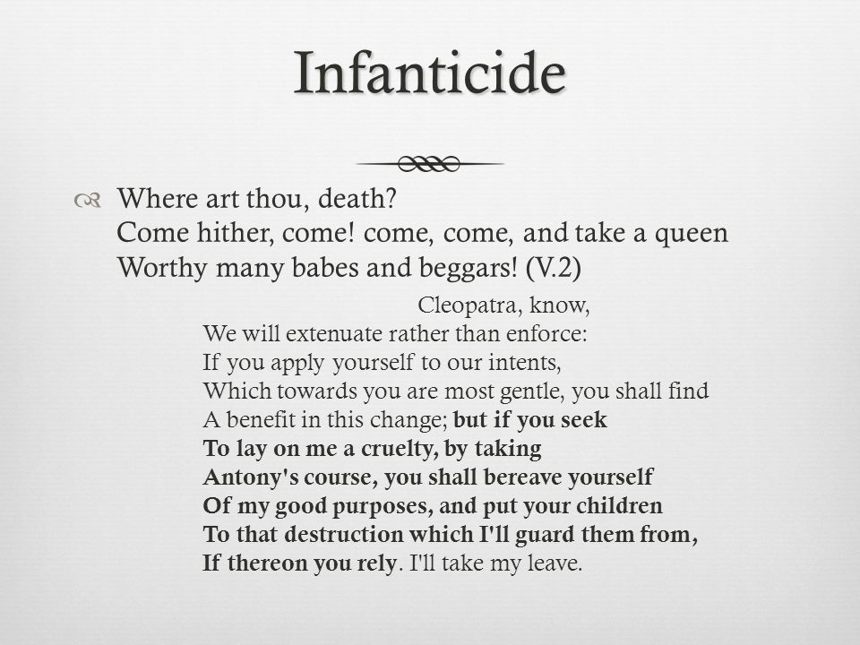 Infanticide  Where art thou, death. Come hither, come.