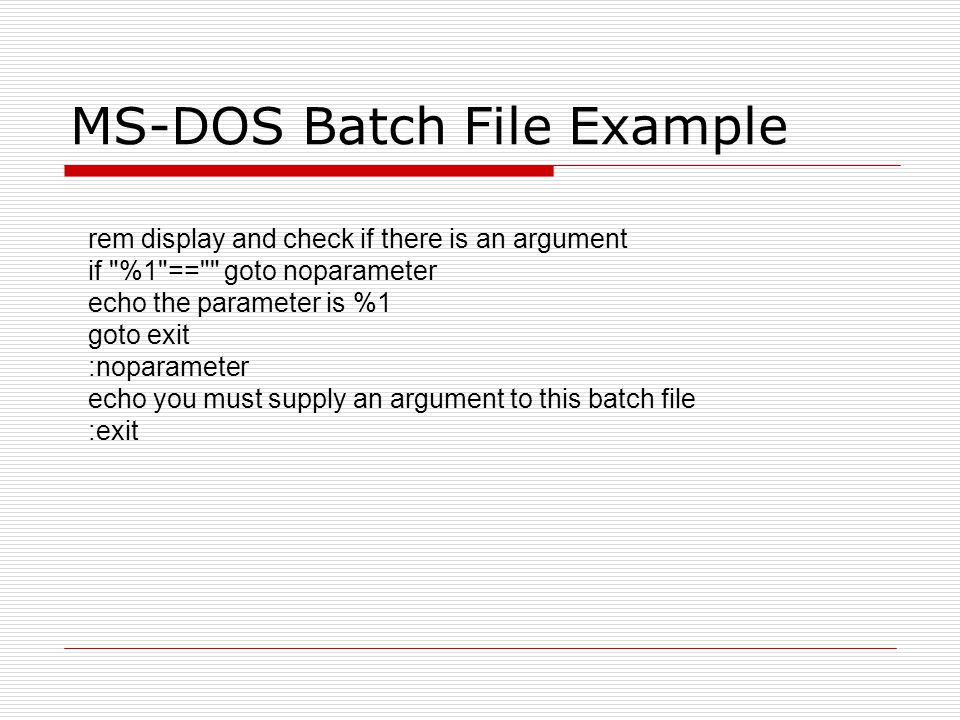 MS-DOS Batch File Example rem display and check if there is an argument if