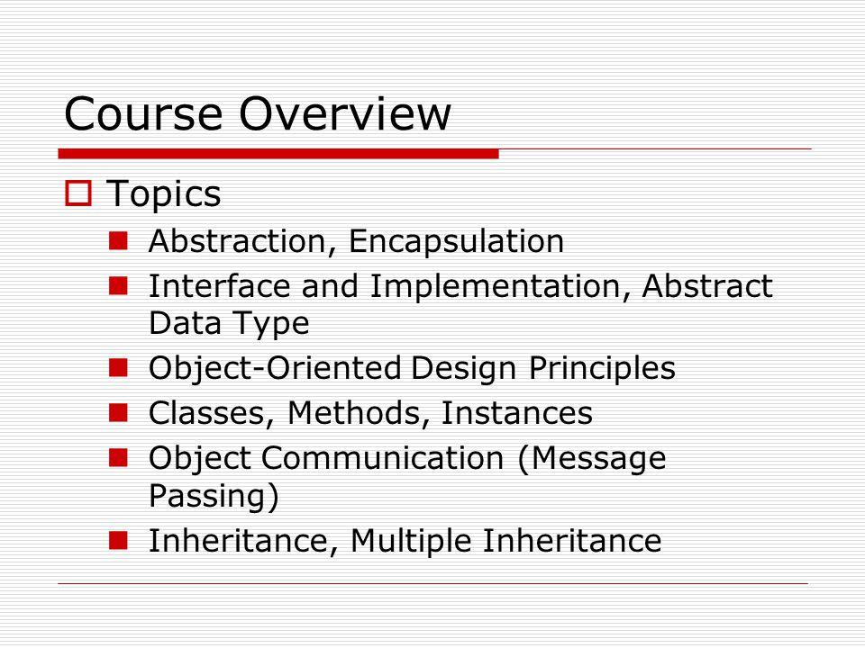 Principles of Object-Orientation  Principle 6.