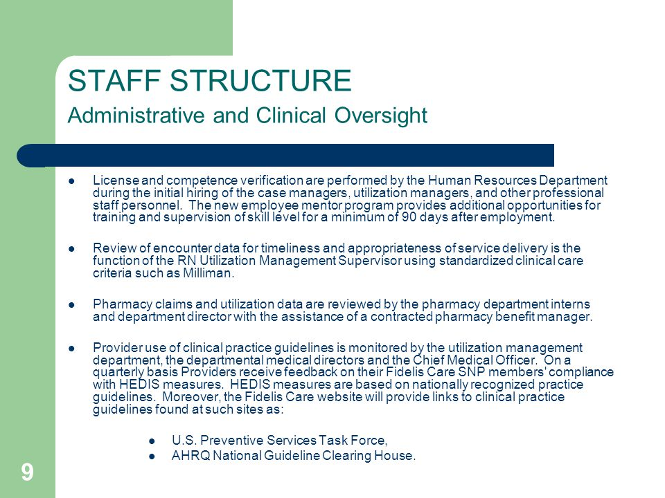 STAFF STRUCTURE Administrative and Clinical Oversight License and competence verification are performed by the Human Resources Department during the i