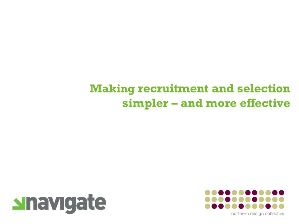 Making recruitment and selection simpler – and more effective