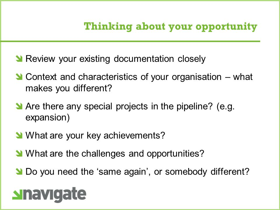 Thinking about your opportunity  Review your existing documentation closely  Context and characteristics of your organisation – what makes you different.