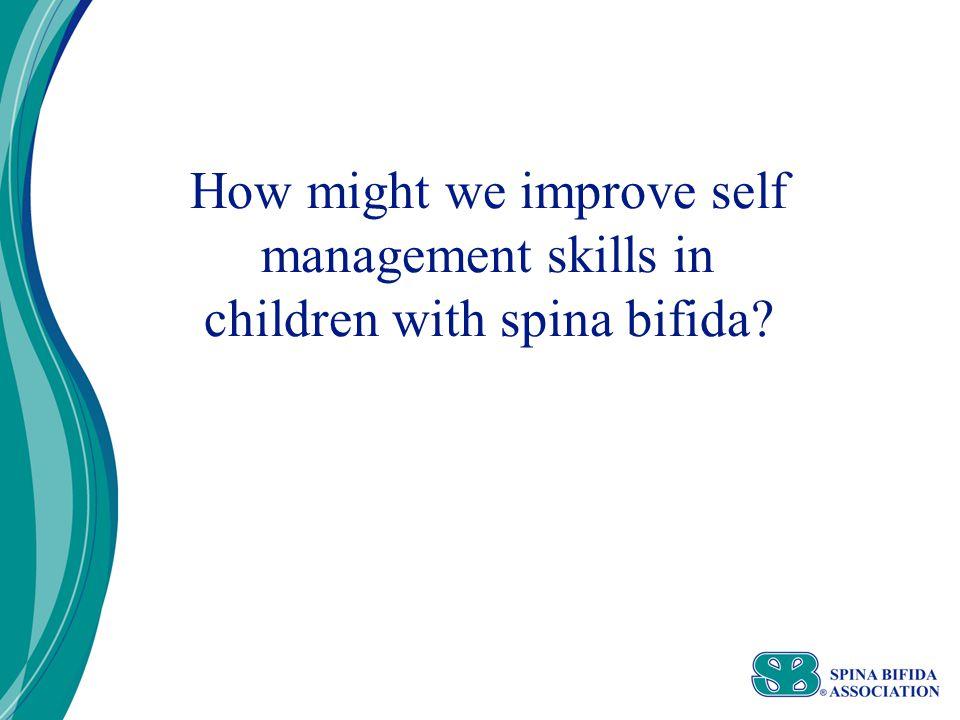 How might we improve self management skills in children with spina bifida