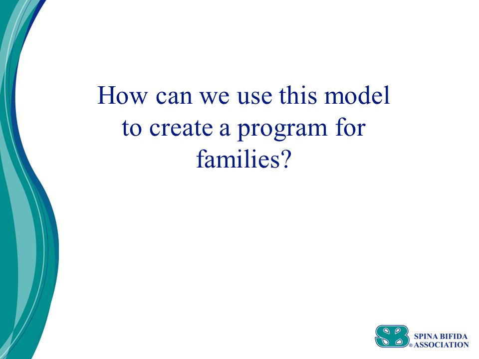 How can we use this model to create a program for families