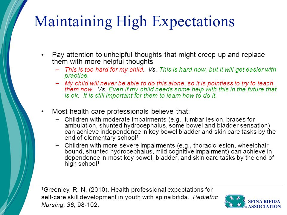 Maintaining High Expectations Pay attention to unhelpful thoughts that might creep up and replace them with more helpful thoughts –This is too hard for my child.