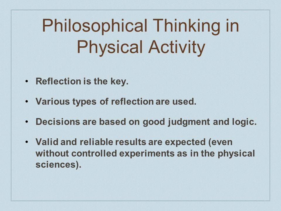 Philosophical Thinking in Physical Activity Reflection is the key.