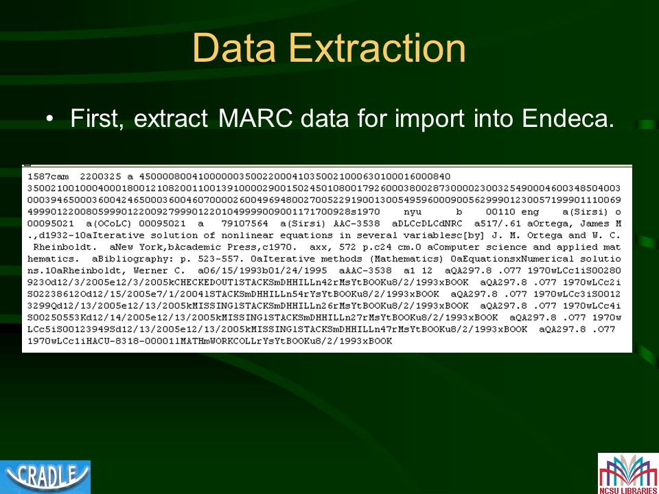Data Extraction First, extract MARC data for import into Endeca.