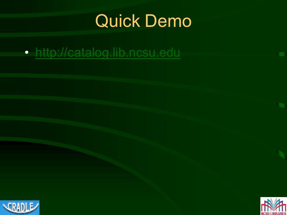 Quick Demo http://catalog.lib.ncsu.edu