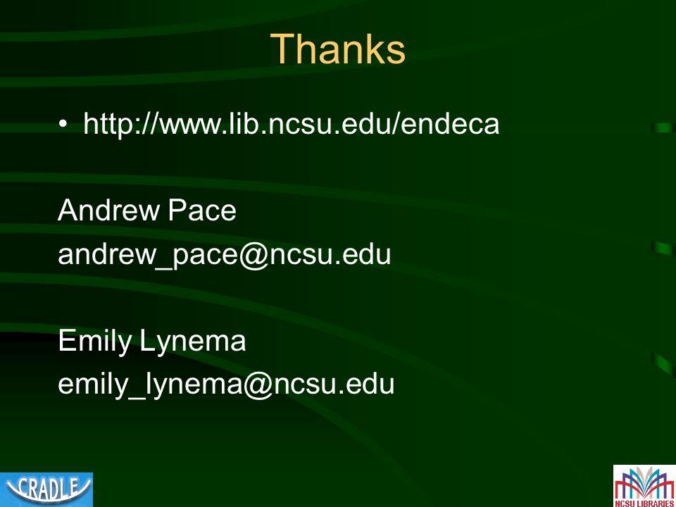 Thanks http://www.lib.ncsu.edu/endeca Andrew Pace andrew_pace@ncsu.edu Emily Lynema emily_lynema@ncsu.edu