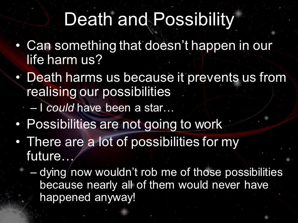 Death and Possibility Can something that doesn't happen in our life harm us.