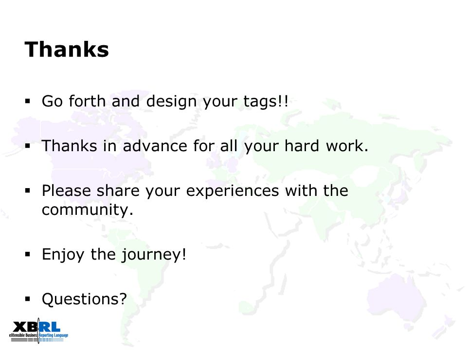 Thanks  Go forth and design your tags!.  Thanks in advance for all your hard work.