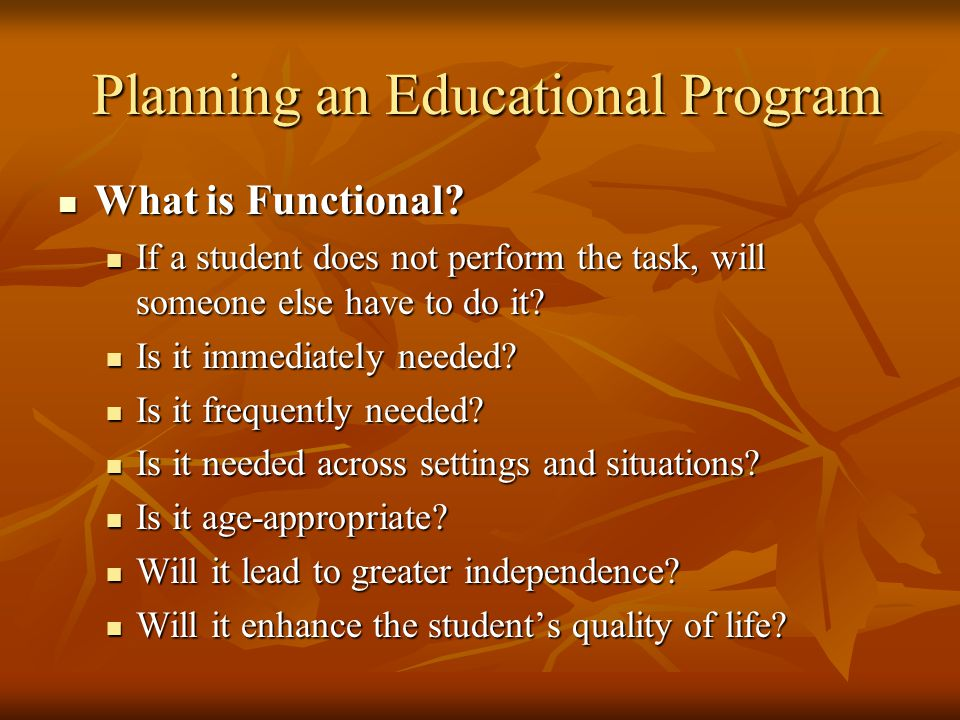 Planning an Educational Program Planning an Educational Program What is Functional.