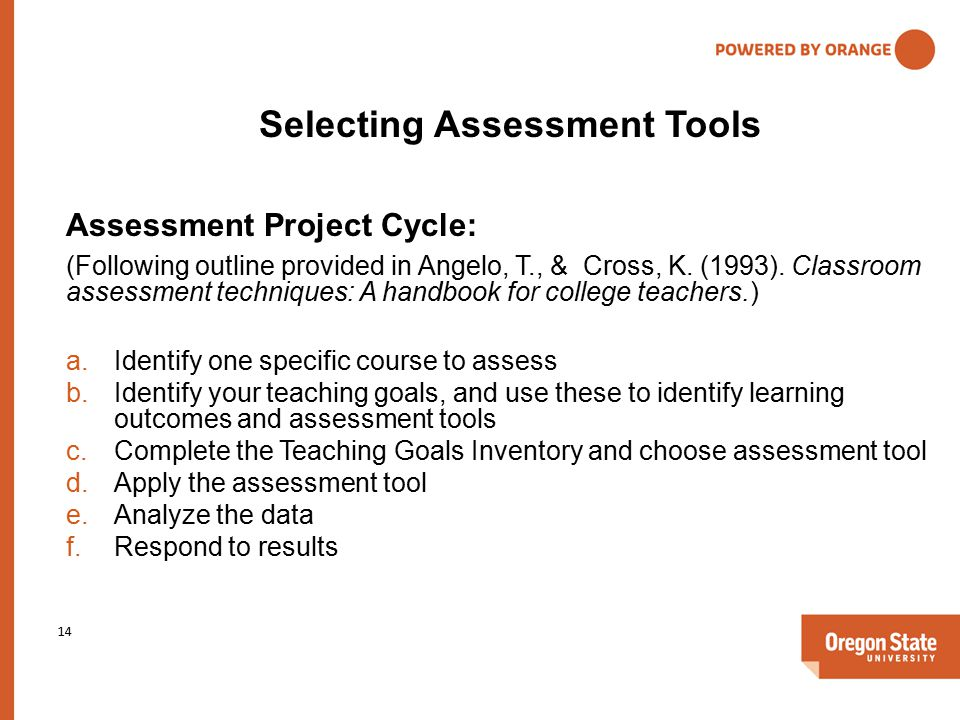 Selecting Assessment Tools Assessment Project Cycle: (Following outline provided in Angelo, T., & Cross, K.