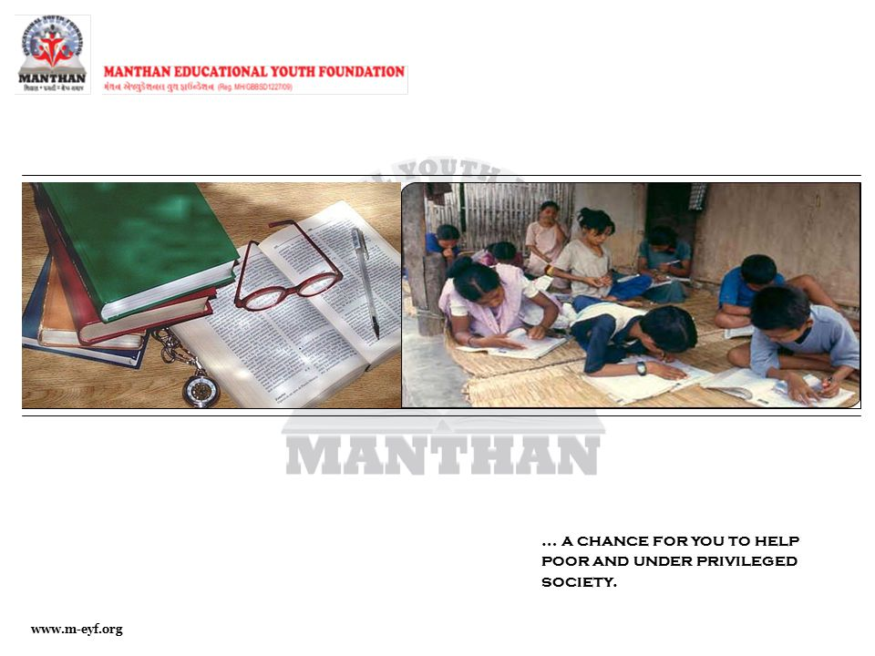 … a chance for you to help poor and under privileged society. www.m-eyf.org