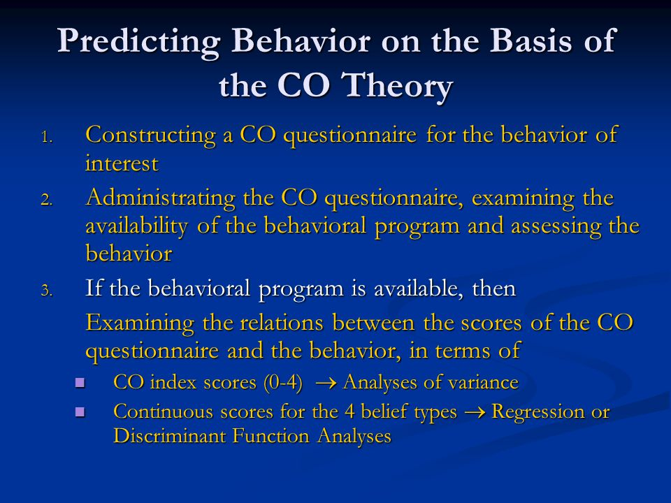 Predicting Behavior on the Basis of the CO Theory 1.