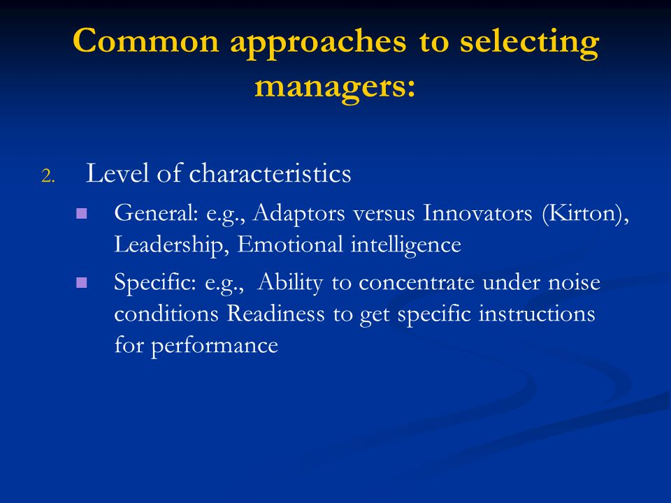 Common approaches to selecting managers: 2. 2.