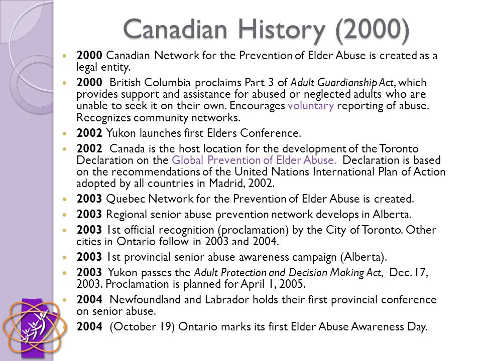 Manitoba Achievements 1999 Manitoba Law Reform Commission on Abuse 2001 Manitoba proclaims Protection for Persons in Care Act.