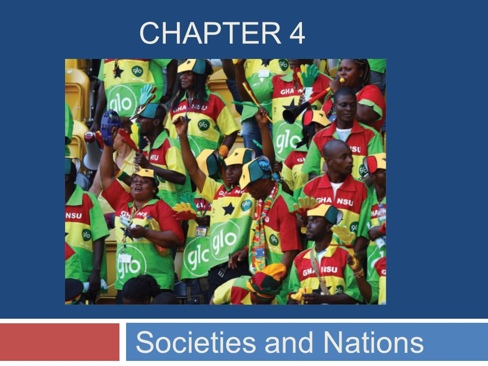 CHAPTER 4 Societies and Nations