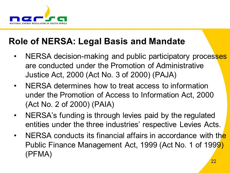 22 NERSA decision-making and public participatory processes are conducted under the Promotion of Administrative Justice Act, 2000 (Act No.