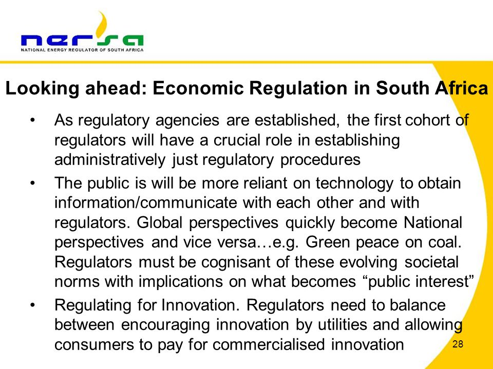 28 As regulatory agencies are established, the first cohort of regulators will have a crucial role in establishing administratively just regulatory procedures The public is will be more reliant on technology to obtain information/communicate with each other and with regulators.