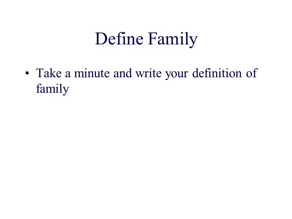 Definition of family?