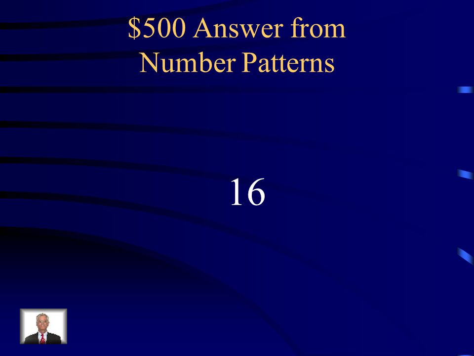 $500 Question from Number Patterns What is the missing number in the pattern 1, 2, 4, 8,, 32, …