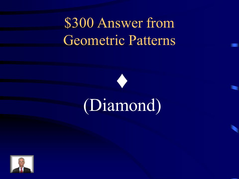 $300 Question from Geometric Patterns Look at the pattern of shapes.