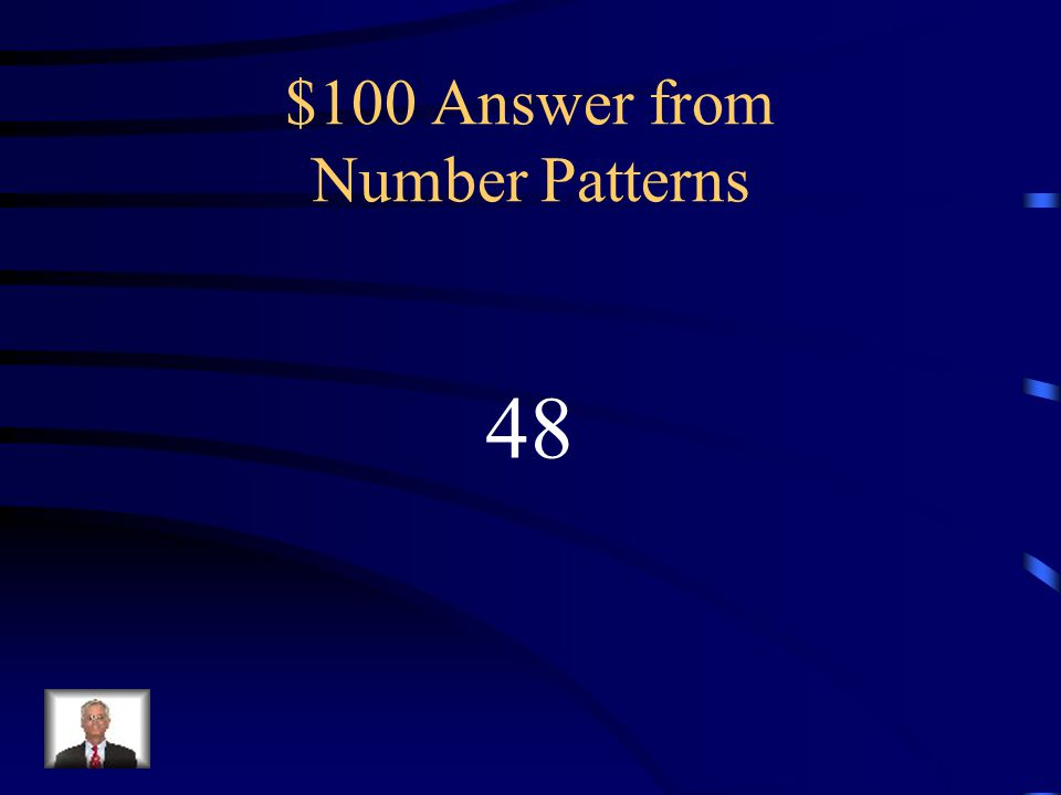 $100 Answer from Number Patterns 48