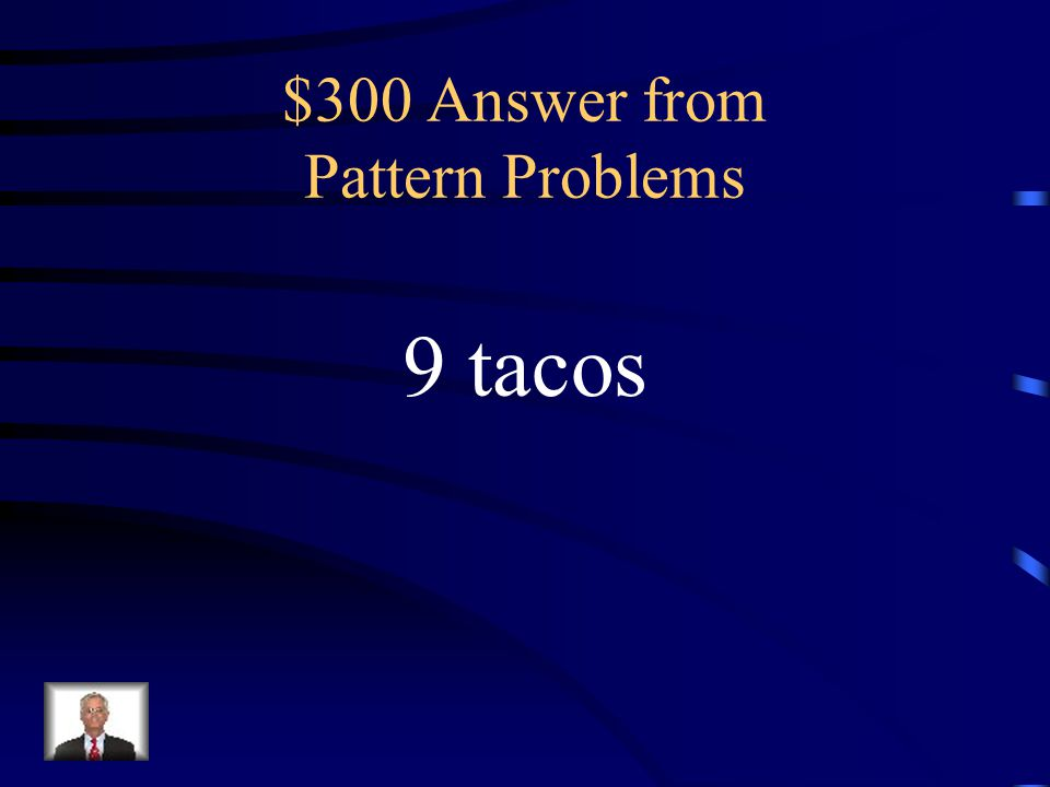 $300 Question from Pattern Problems At the taco stand, each time you buy 3 tacos, you get a free soda.