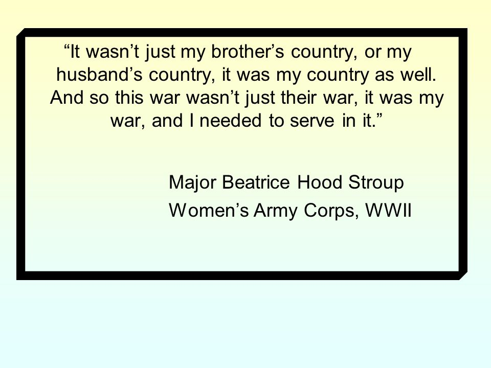 It wasn't just my brother's country, or my husband's country, it was my country as well.