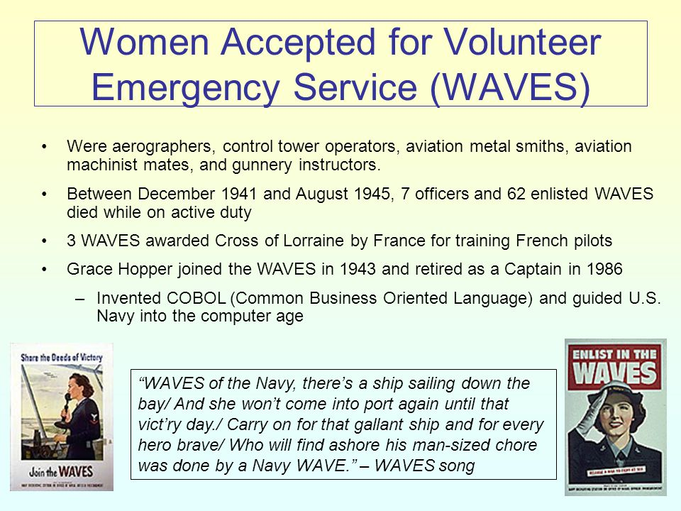 Women Accepted for Volunteer Emergency Service (WAVES) Were aerographers, control tower operators, aviation metal smiths, aviation machinist mates, an