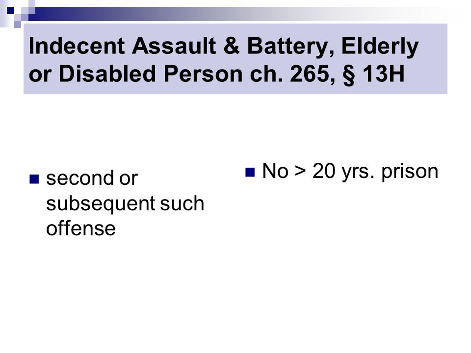Indecent Assault & Battery, Elderly or Disabled Person ch.