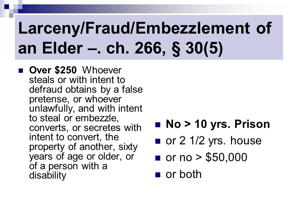 Larceny/Fraud/Embezzlement of an Elder –. ch.