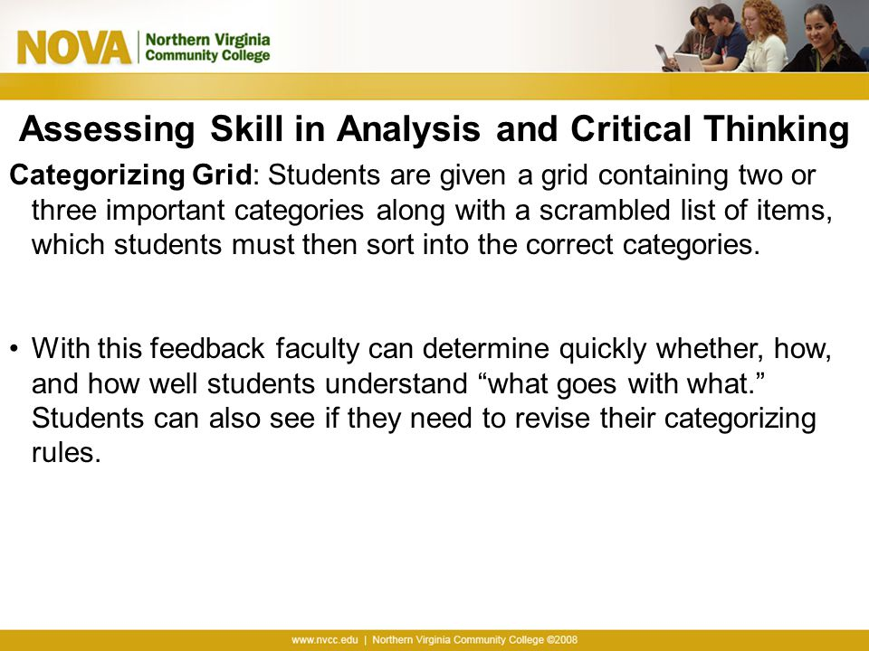 Assessing Skill in Analysis and Critical Thinking Categorizing Grid: Students are given a grid containing two or three important categories along with