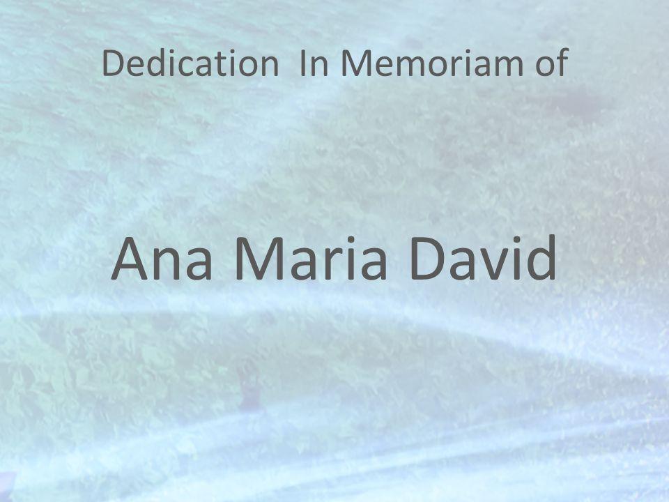 Dedication In Memoriam of Ana Maria David