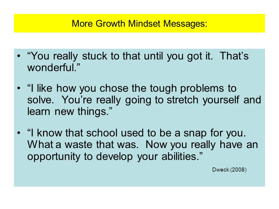 More Growth Mindset Messages: You really stuck to that until you got it.