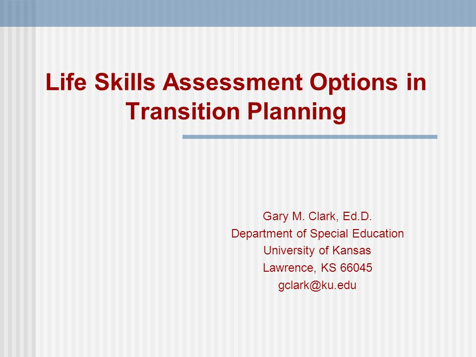 Life Skills Assessment Options in Transition Planning Gary M.