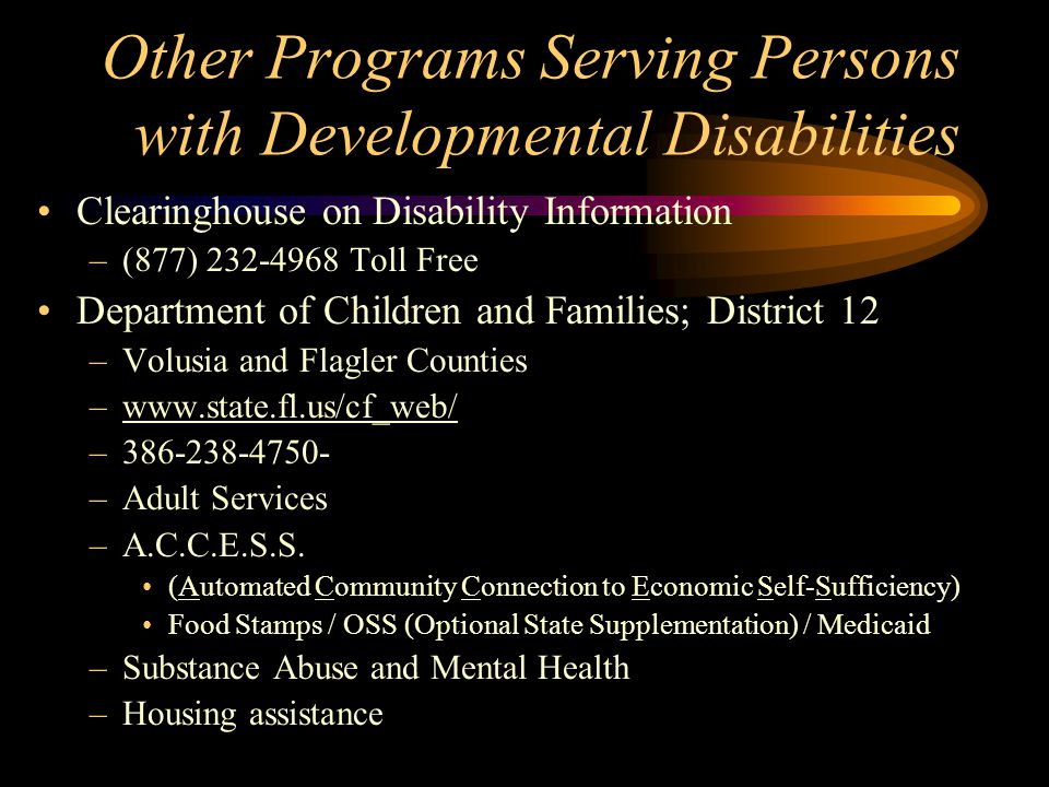 Other Programs Serving Persons with Developmental Disabilities Clearinghouse on Disability Information –(877) 232-4968 Toll Free Department of Childre