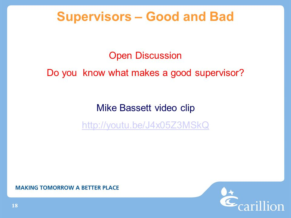 18 Supervisors – Good and Bad Open Discussion Do you know what makes a good supervisor.