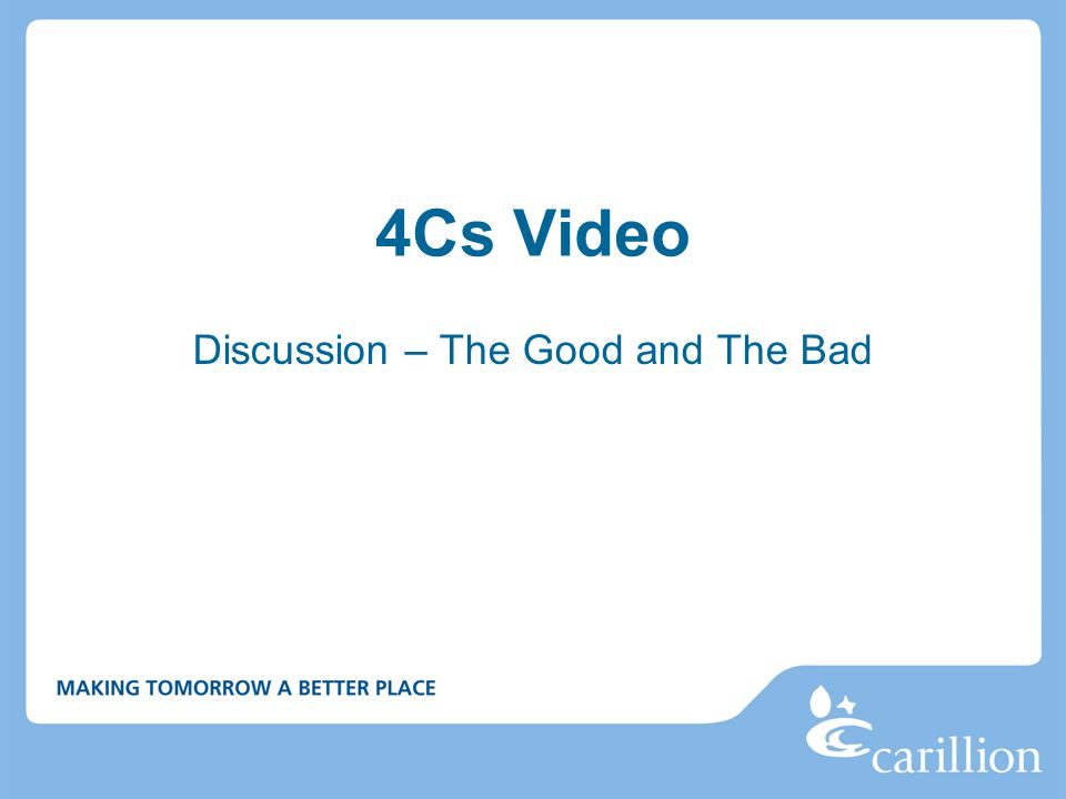 4Cs Video Discussion – The Good and The Bad