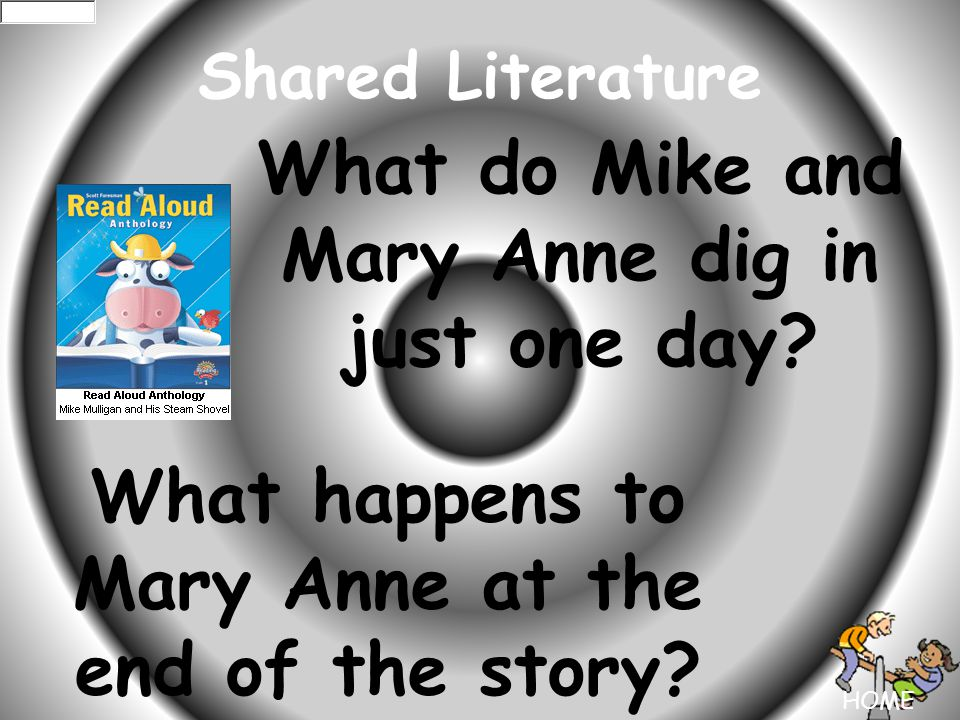 HOME Shared Literature What do Mike and Mary Anne dig in just one day.