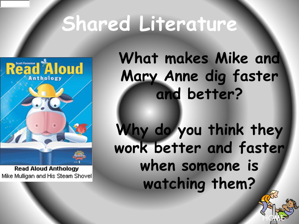 HOME Shared Literature What makes Mike and Mary Anne dig faster and better.