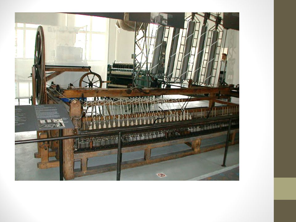 Spinning Jenny (1764) James Hargreaves' spinning jenny allowed one spinner to work eight threads at a time. Named after Hargreaves' daughter.