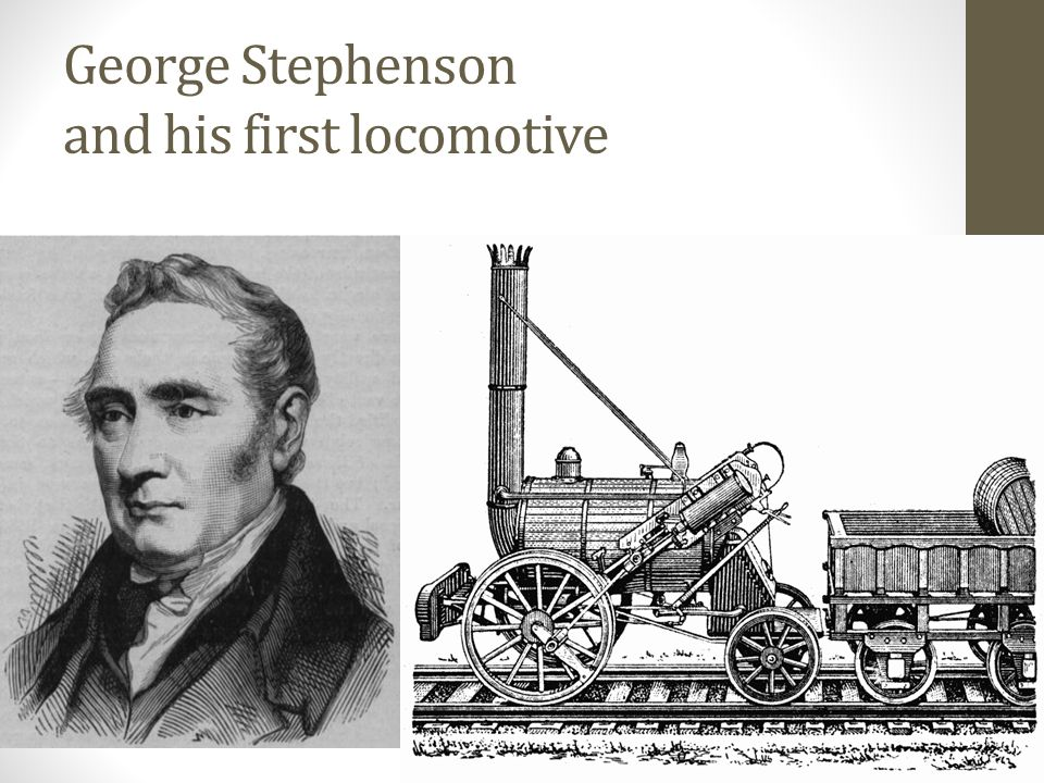 George Stephenson George Stephenson built many steam locomotives for mine operators in northern England. In 1821, Stephenson began work on the world's