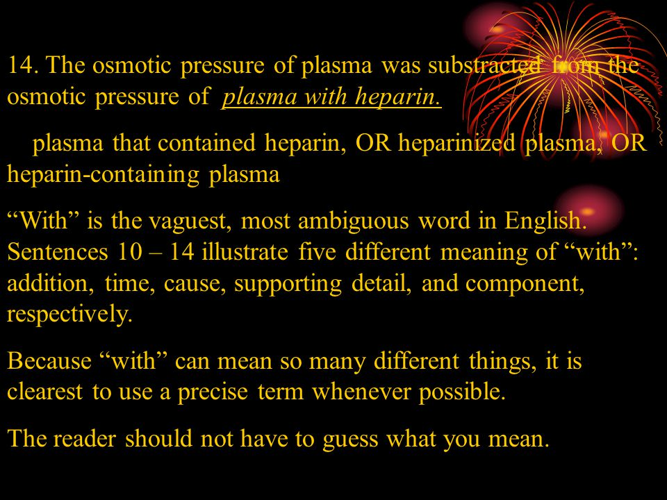 14. The osmotic pressure of plasma was substracted from the osmotic pressure of plasma with heparin. plasma that contained heparin, OR heparinized pla