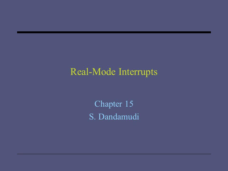 Real-Mode Interrupts Chapter 15 S. Dandamudi
